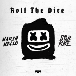 Marshmello X SOB X RBE - Roll the Dice